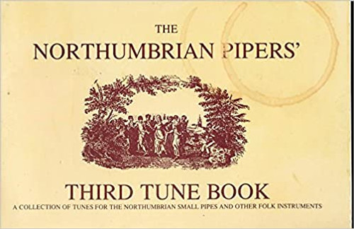 The Northumbrian Pipers Third Tune Book