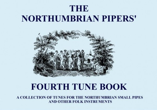 The Northumbvrian Pipers Fourth Tune Book