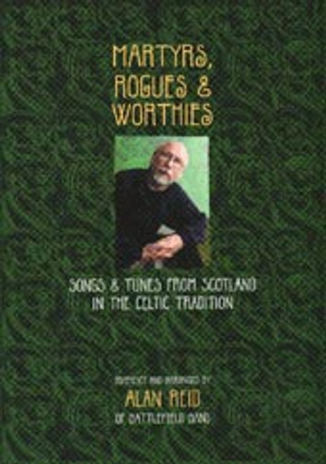 Martyrs, Rogues and Worthies  Lyrics, music, chords for 37 songs and 27 melodies.