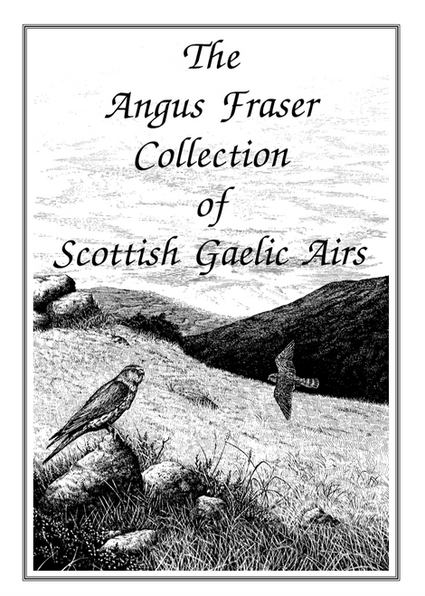 The Angus Fraser Collection of Scottish Gaelic Airs