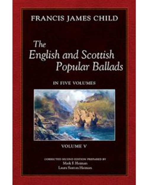 The English and Scottish Popular Ballads,(Child Ballads) Vol 5