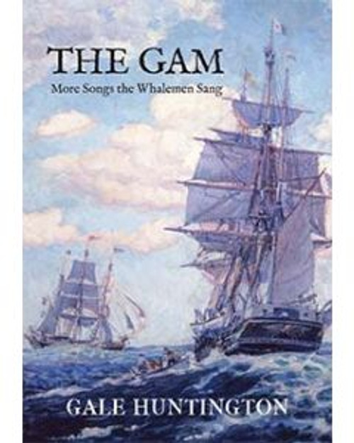 he Gam: More Songs the Whalemen Sang