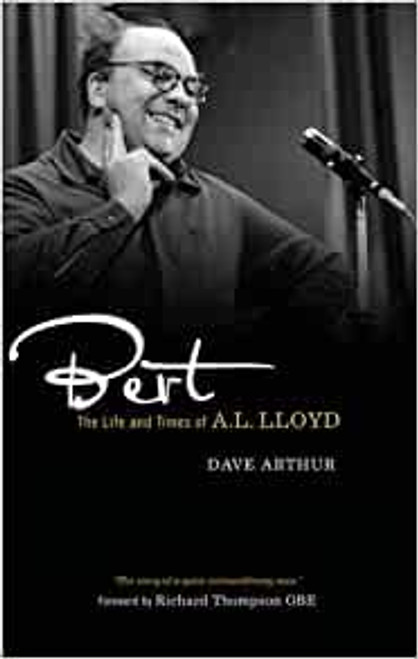 Life and Times of Bert Lloyd