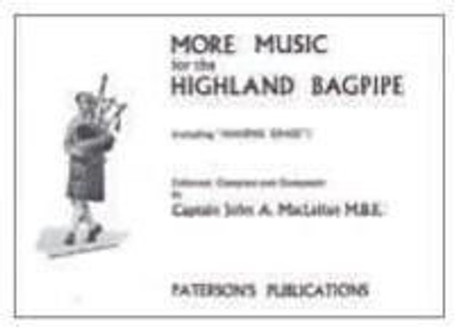 Captain John A. Maclellan: More Music For The Highland Bagpipe
