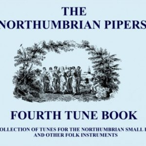 Northumbvrian Pipers Fourth Tune Book
