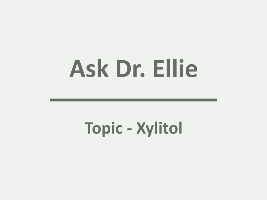 Ask Dr. Ellie: The Oral Health Benefits of Xylitol