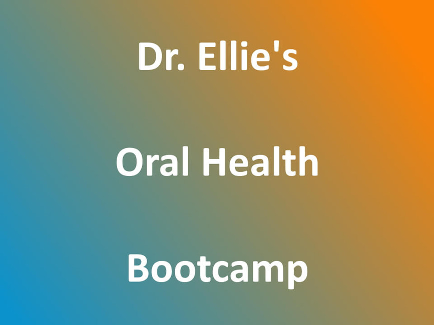 Dr. Ellie's Oral Health Bootcamp now accepting enrolments