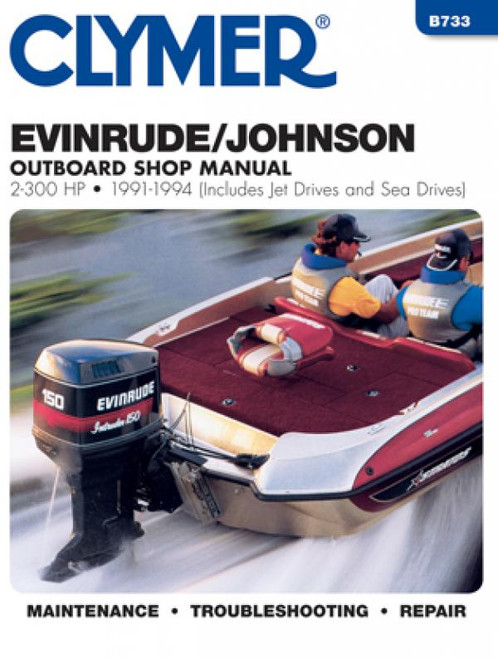 Clymer 1991-1994 Evinrude/Johnson 2-300HP Outboards (includes Jet Drives and Sea Drives) Repair Manual