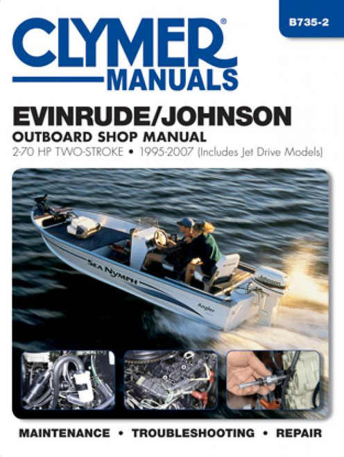 Clymer 1995-2007 Evinrude/Johnson 2-70HP Outboard & 18-35HP Jet Drives Repair Manual