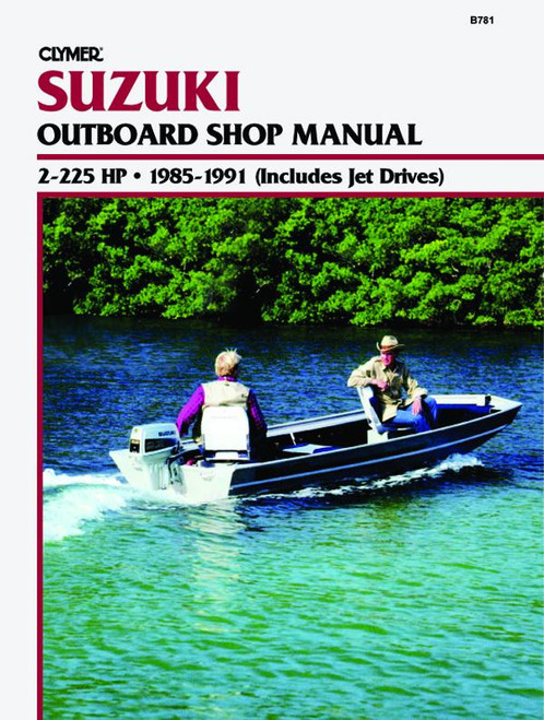 Clymer 1985-1991 Suzuki 2- 225HP Outboard & Jet Drives Repair Manual