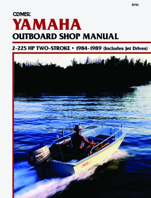 Clymer 1984-1989 Yamaha 2-225HP Two Stroke Outboard and Jet Drives Repair Manual