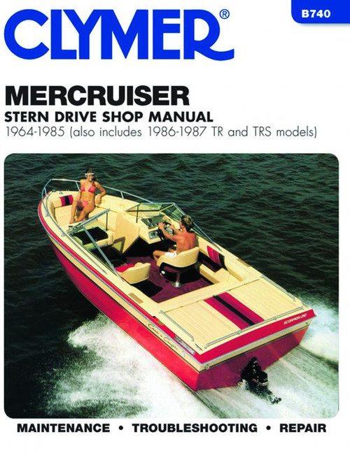Clymer 1964-1985 Mercruiser, Stern Drives (includes 1986-1987 TR & TRS models) Repair Manual