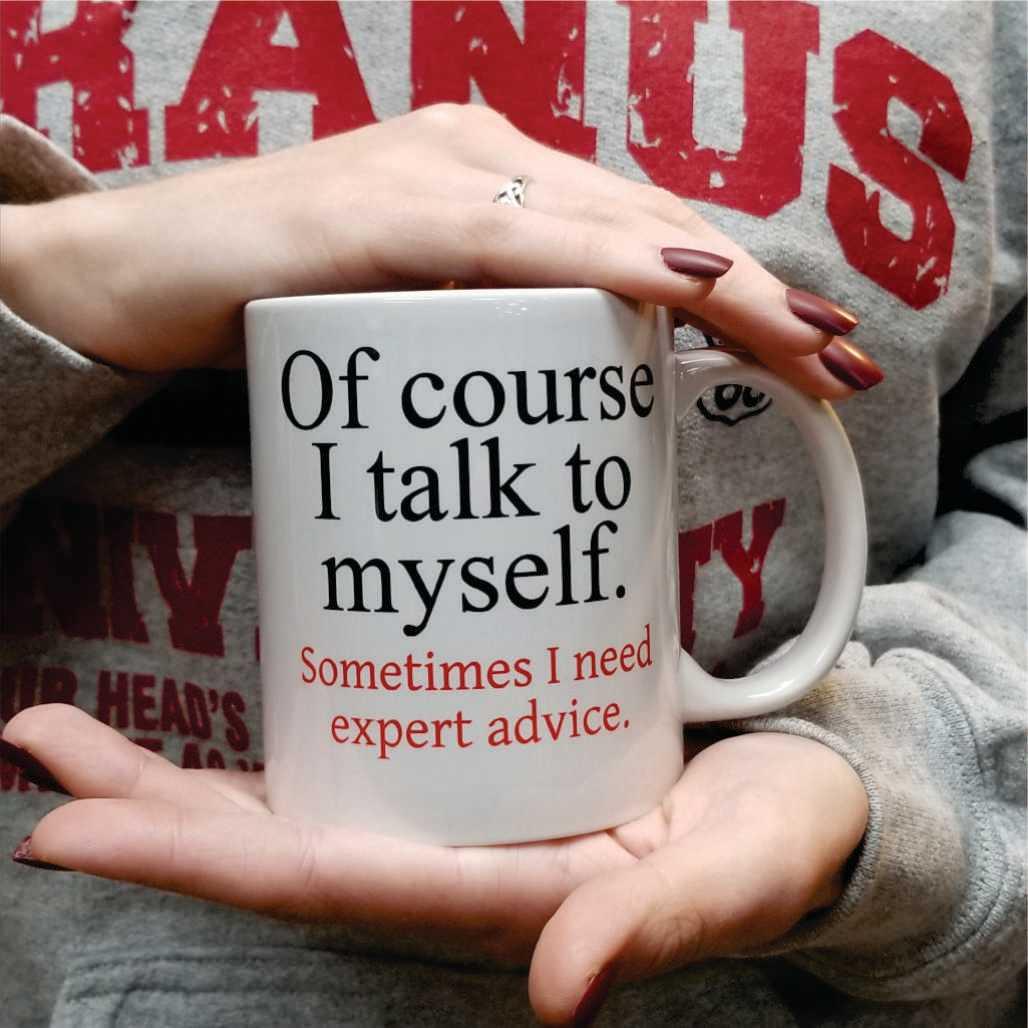 funny-mug-of-course-i-talk-to-myself-uranus-misso-6-coffee-mug.jpg