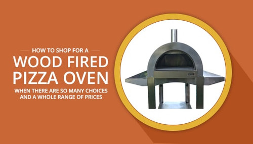 How to Shop For a Wood Fired Pizza Oven