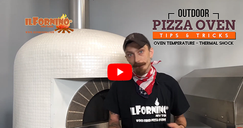 Wood Fired Oven Tips & Tricks on Oven Temperature - Thermal Shock