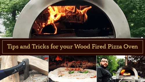 Tips and Tricks for your Wood Fired Pizza Oven