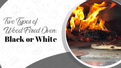 Two types of Wood Fired Ovens: Black or White