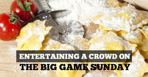 ​Entertaining a crowd on The Big Game Sunday