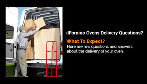 ilFornino Ovens Delivery Questions? What To Expect?