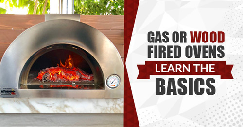 Gas Pizza Oven or Wood Fired Ovens – Learn the Basics
