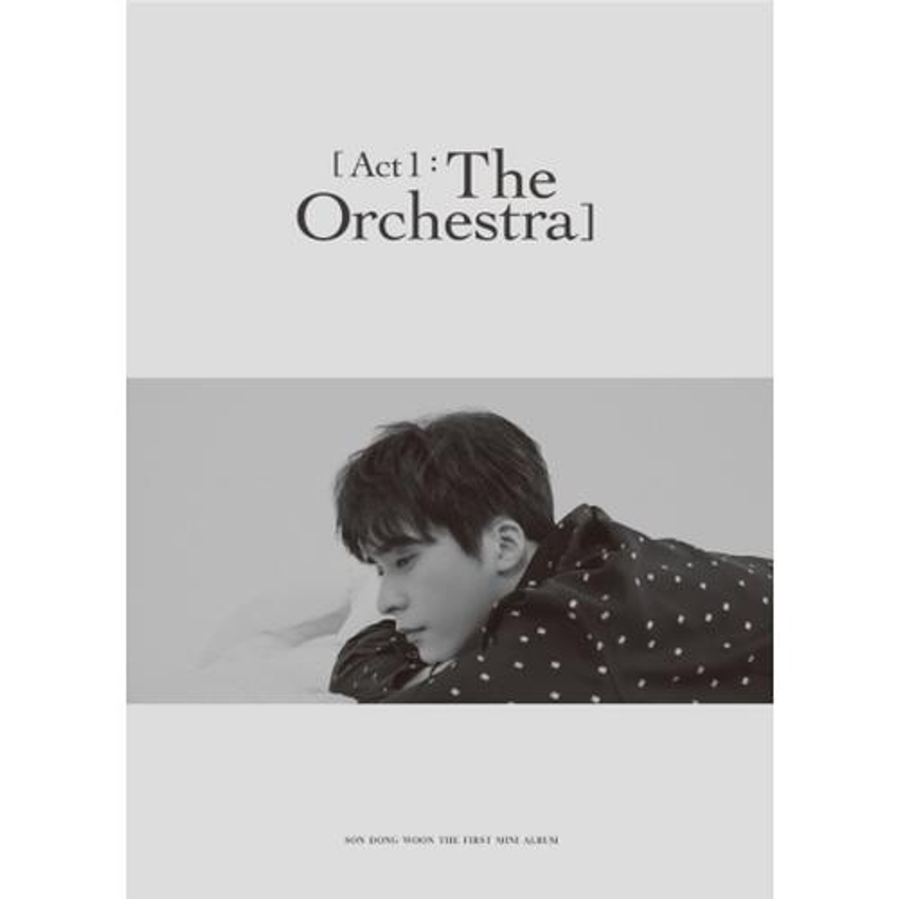 Son Dong Woon - 1st Mini [Act 1 : The Orchestra] + Poster