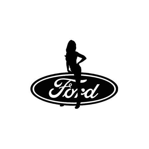 Ford Sexy Girl  Vinyl Decal High glossy, premium 3 mill vinyl, with a life span of 5 - 7 years!