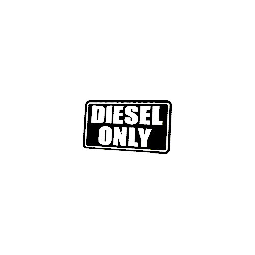 Diesel Only Sign Vinyl Decal High glossy, premium 3 mill vinyl, with a life span of 5 - 7 years!
