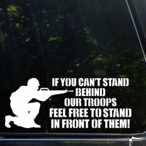 Military Stand Behind Troops  Decal High glossy, premium 3 mill vinyl, with a life span of 5 - 7 years!