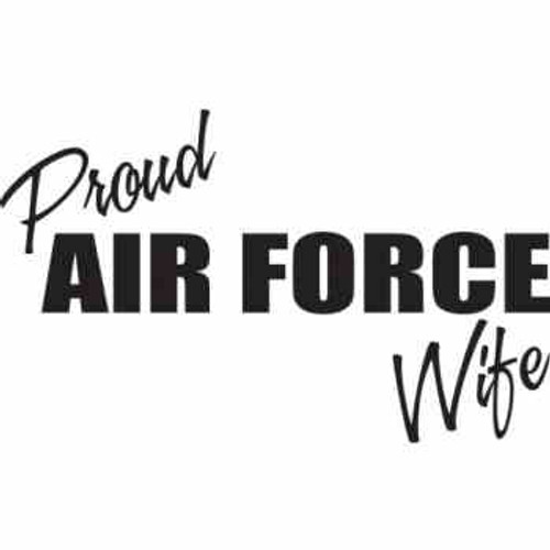 Proud Air Force Wife   Vinyl Decal High glossy, premium 3 mill vinyl, with a life span of 5 - 7 years!