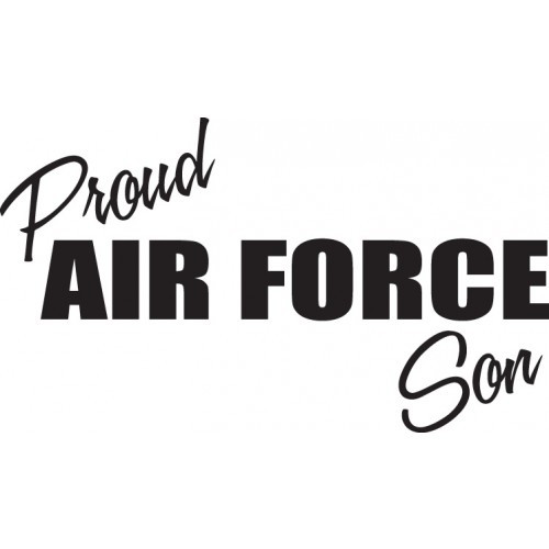 Proud Air Force Son   Vinyl Decal High glossy, premium 3 mill vinyl, with a life span of 5 - 7 years!