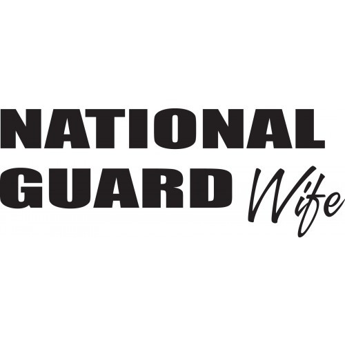 National Guard Wife    Vinyl Decal High glossy, premium 3 mill vinyl, with a life span of 5 - 7 years!
