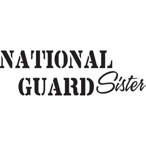 National Guard Sister    Vinyl Decal High glossy, premium 3 mill vinyl, with a life span of 5 - 7 years!
