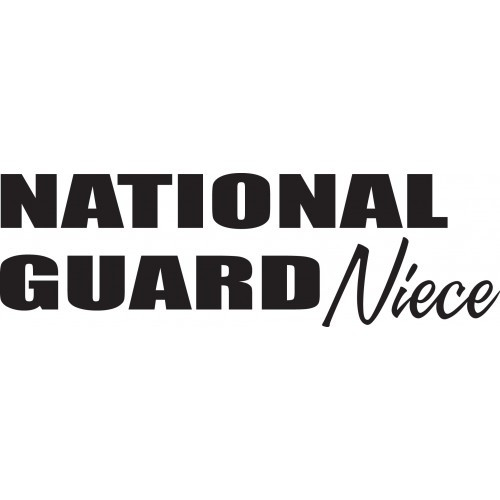 National Guard Niece    Vinyl Decal High glossy, premium 3 mill vinyl, with a life span of 5 - 7 years!