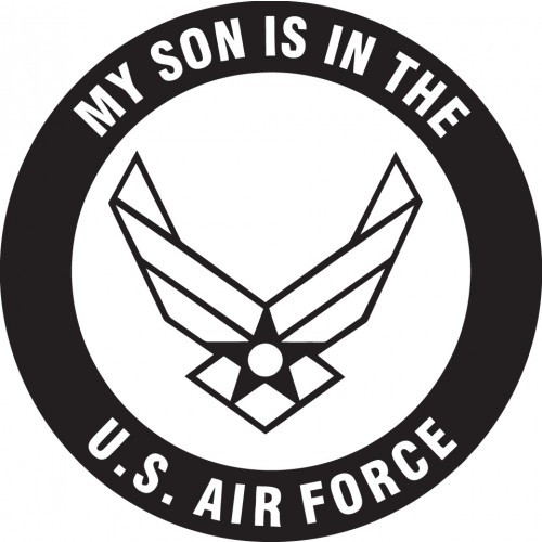 My Son Is In The U.S Air Force   Vinyl Decal High glossy, premium 3 mill vinyl, with a life span of 5 - 7 years!