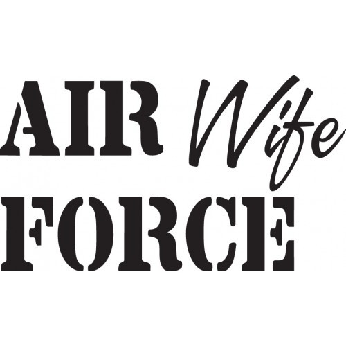 Air Force Wife   Vinyl Decal High glossy, premium 3 mill vinyl, with a life span of 5 - 7 years!