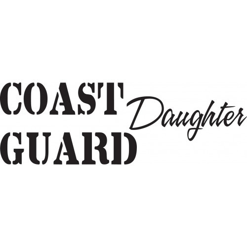 Coast Guard Daughter    Vinyl Decal High glossy, premium 3 mill vinyl, with a life span of 5 - 7 years!