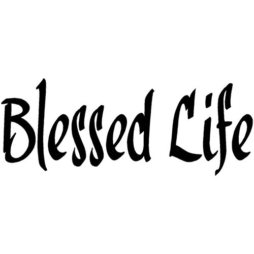 Blessed Life v.1 Vinyl Decal Sticker High glossy, premium 3 mill vinyl, with a life span of 5 - 7 years!