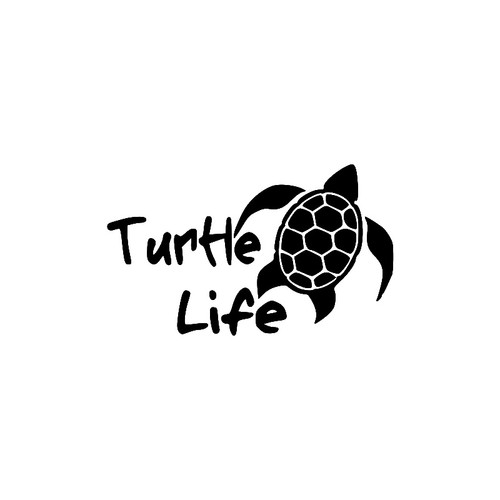 Turtle Life        Vinyl Decal High glossy, premium 3 mill vinyl, with a life span of 5 - 7 years!