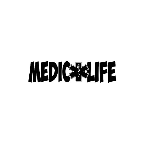 Medic Life with Star of Life     B  Vinyl Decal High glossy, premium 3 mill vinyl, with a life span of 5 - 7 years!
