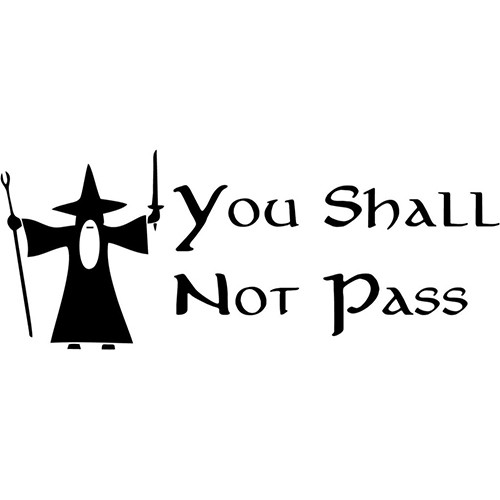 Gandalf You Shall Not Pass Lord of the Rings Vinyl Decal <div> High glossy, premium 3 mill vinyl, with a life span of 5 – 7 years! </div>