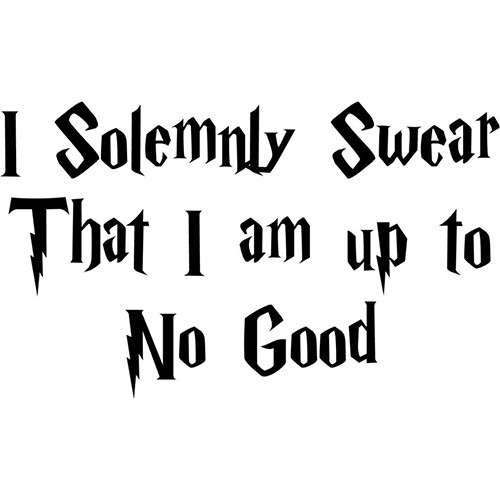 I Solemnly Swear That I Am Up To No Good Vinyl Decal <div> High glossy, premium 3 mill vinyl, with a life span of 5 – 7 years! </div>
