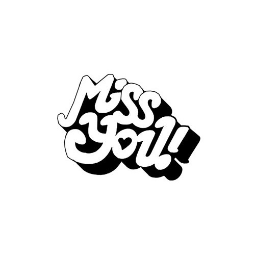Saying miss you  decal High glossy, premium 3 mill vinyl, with a life span of 5 - 7 years!