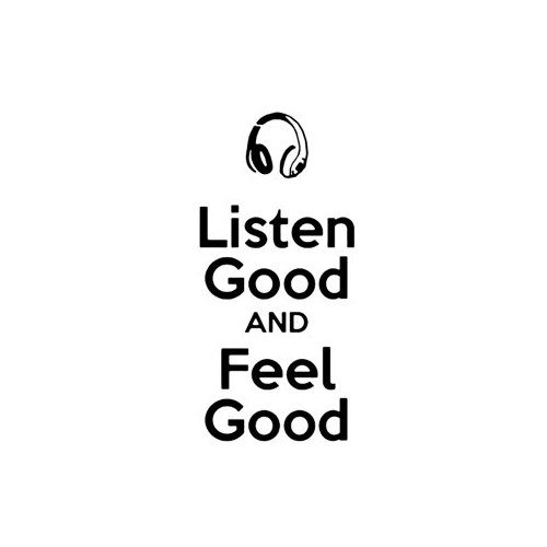 Saying listen good and feel good  decal High glossy, premium 3 mill vinyl, with a life span of 5 - 7 years!