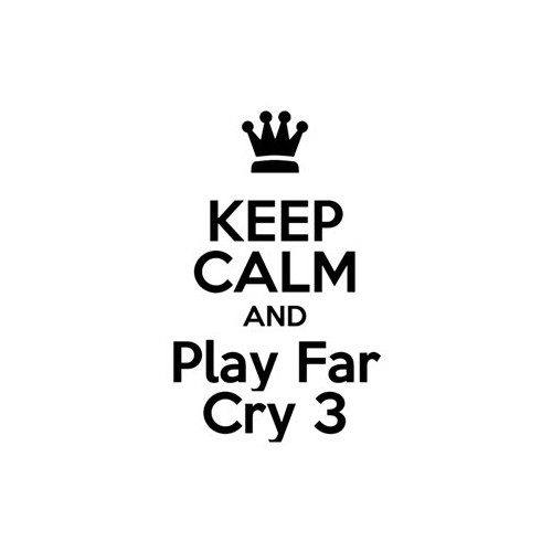 Saying keep calm and play far cry 3  decal High glossy, premium 3 mill vinyl, with a life span of 5 - 7 years!