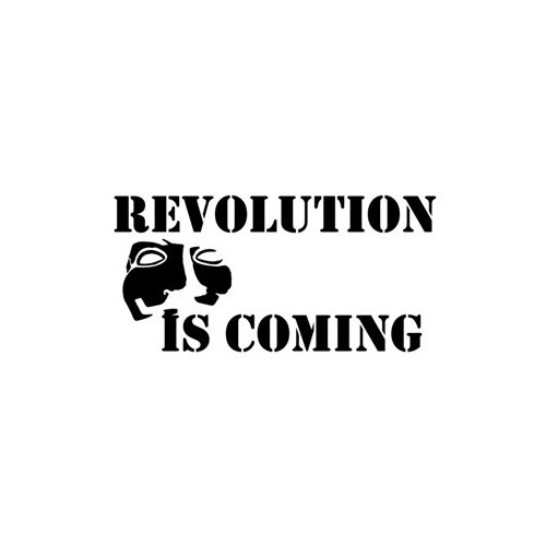 Saying revolution is coming  decal High glossy, premium 3 mill vinyl, with a life span of 5 - 7 years!