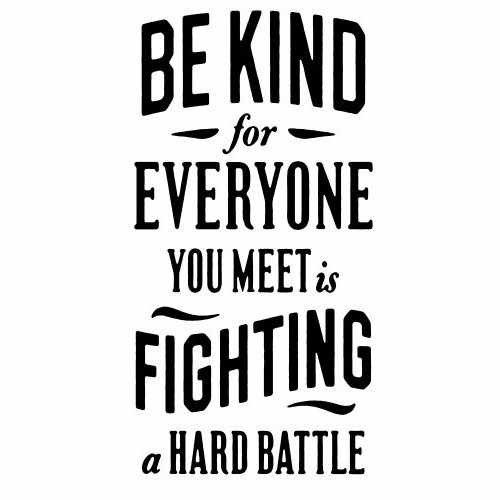 Be Kind For Fighting A Hard Battle  Vinyl Decal Sticker  Size option will determine the size from the longest side Industry standard high performance calendared vinyl film Cut from Oracle 651 2.5 mil Outdoor durability is 7 years Glossy surface finish