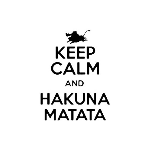 Saying keep calm and hakuna matata  decal High glossy, premium 3 mill vinyl, with a life span of 5 - 7 years!