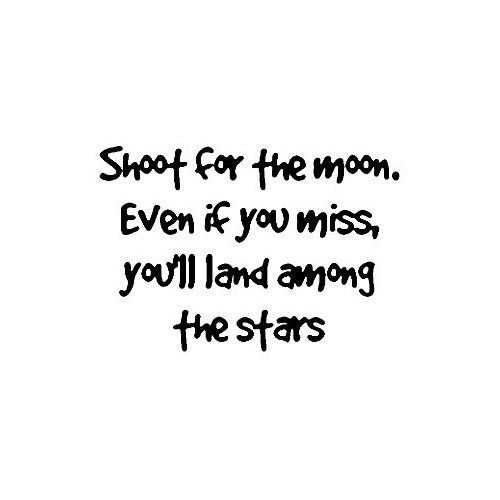 Saying shoot for the moon  decal High glossy, premium 3 mill vinyl, with a life span of 5 - 7 years!