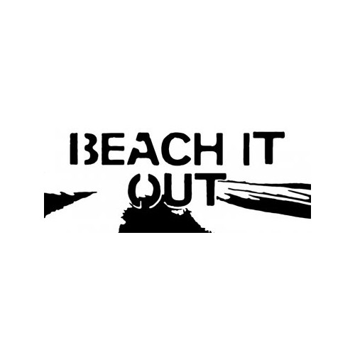 Saying beach it out decal High glossy, premium 3 mill vinyl, with a life span of 5 - 7 years!