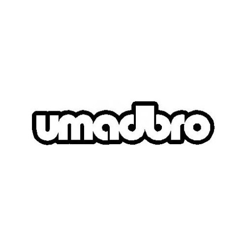 Saying  umadbro decal High glossy, premium 3 mill vinyl, with a life span of 5 - 7 years!